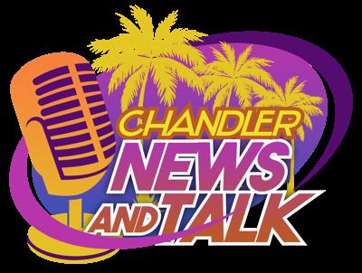 ChandlerNewsAndTalk.Com - Hometown UPDATES