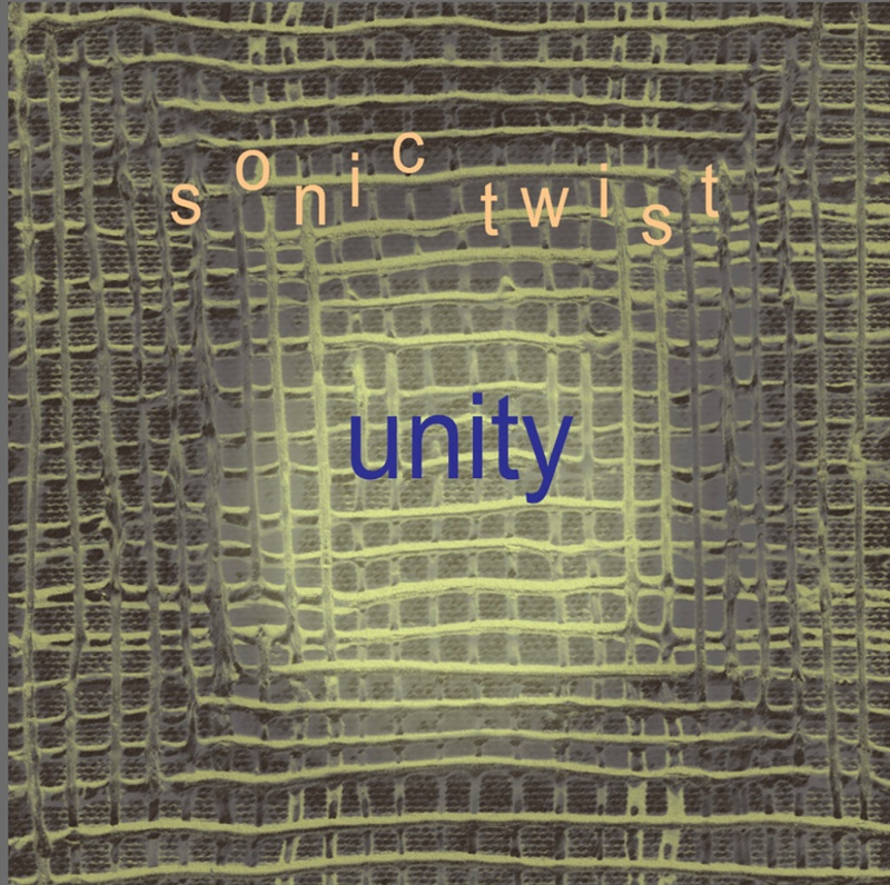 """Unity"" New CD Release From Sonic-Twist®"