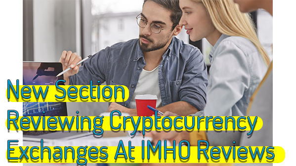 Section Reviewing Cryptocurrency Exchanges