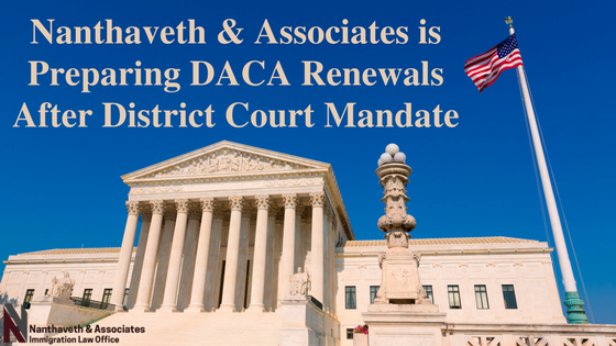 Nanthaveth & Associates is Preparing DACA Renewals After District Court Mandate