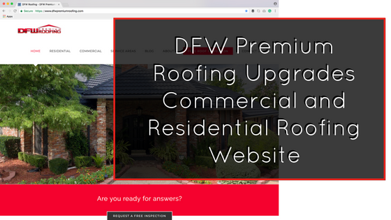 DFW Premium Roofing Updates Commercial and Residential Roofing Website