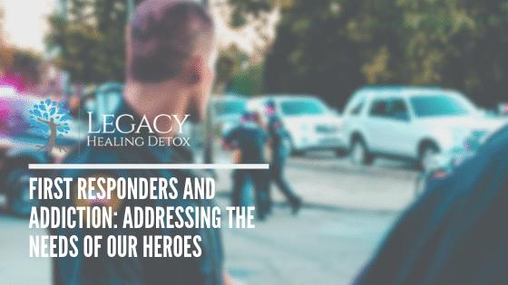 Legacy Healing Cener, First Responders