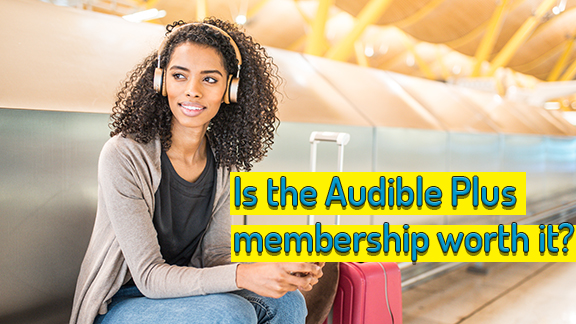is the Audible Plus membership worth it