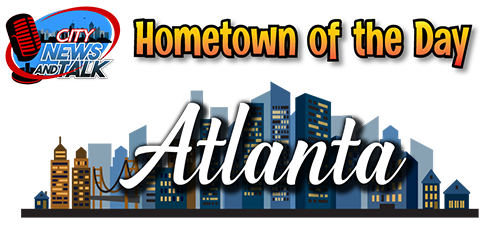 AtlantaNewsAndTalk.Com - Hometown of the Day